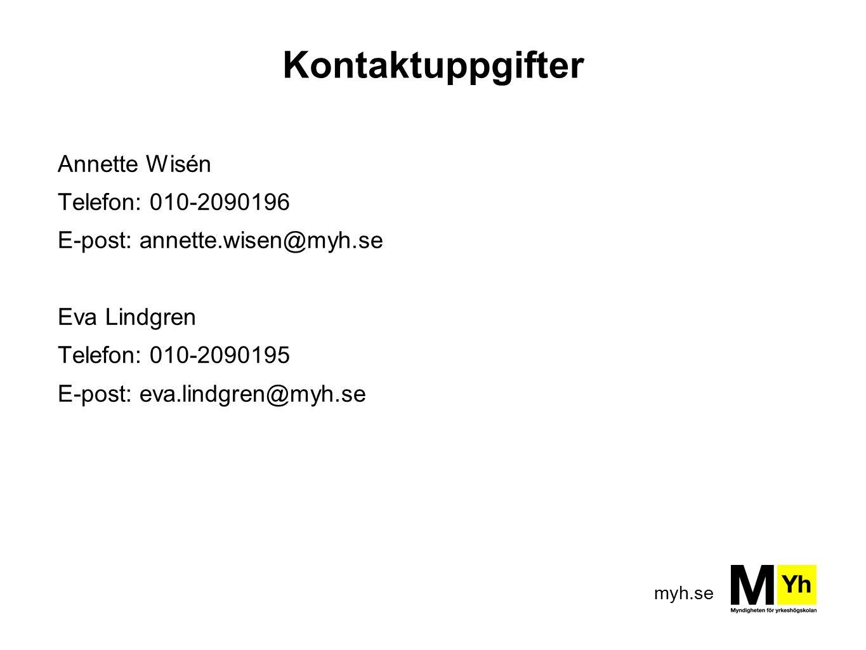 Kontaktuppgifter Annette Wisén Telefon: 010-2090196
