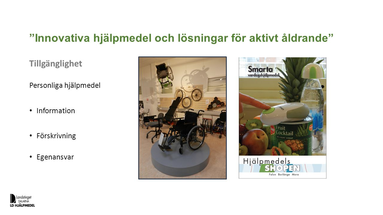 Innovativa hjälpmedel och lösningar för aktivt åldrande