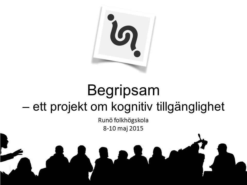 Begripsam – ett projekt om kognitiv tillgänglighet Runö folkhögskola