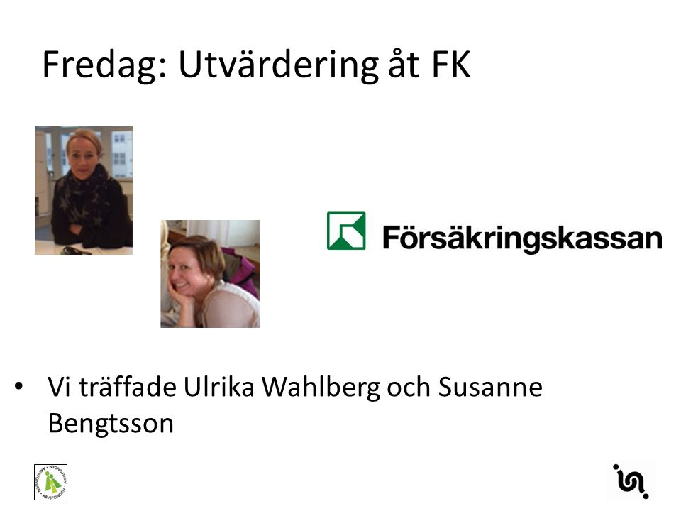 Fredag: Utvärdering åt FK