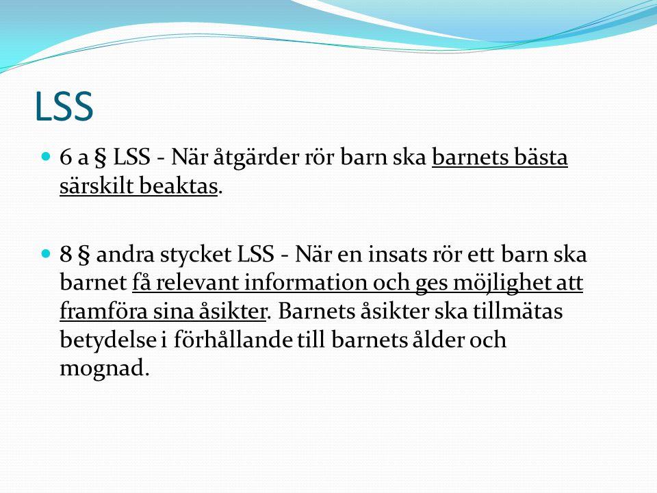 LSS 6 a § LSS - När åtgärder rör barn ska barnets bästa särskilt beaktas.