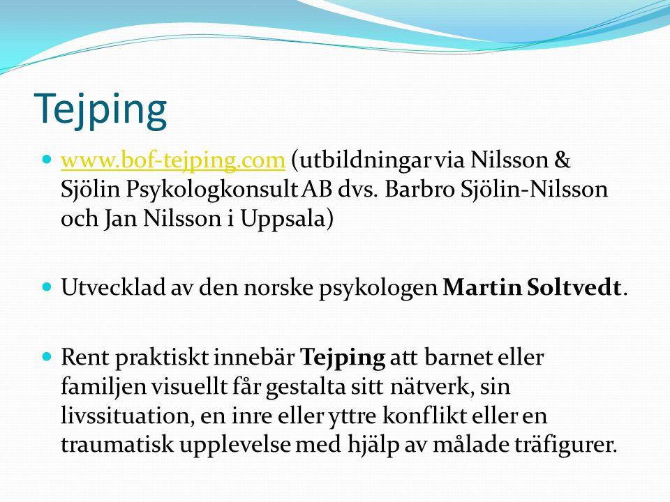 Tejping www.bof-tejping.com (utbildningar via Nilsson & Sjölin Psykologkonsult AB dvs. Barbro Sjölin-Nilsson och Jan Nilsson i Uppsala)