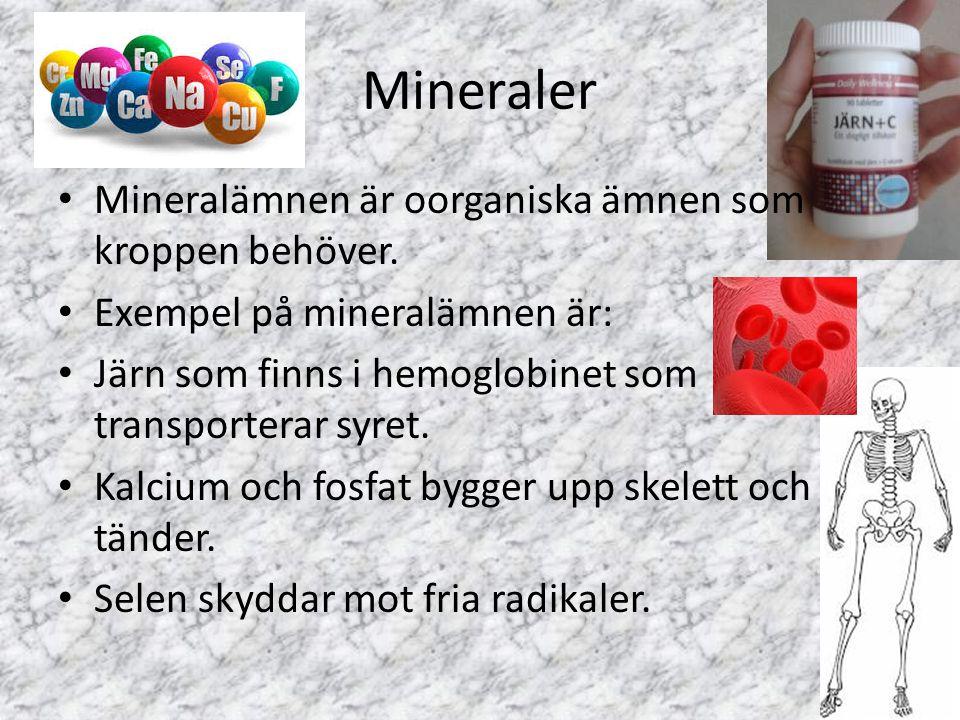 Mineraler Mineralämnen är oorganiska ämnen som kroppen behöver.