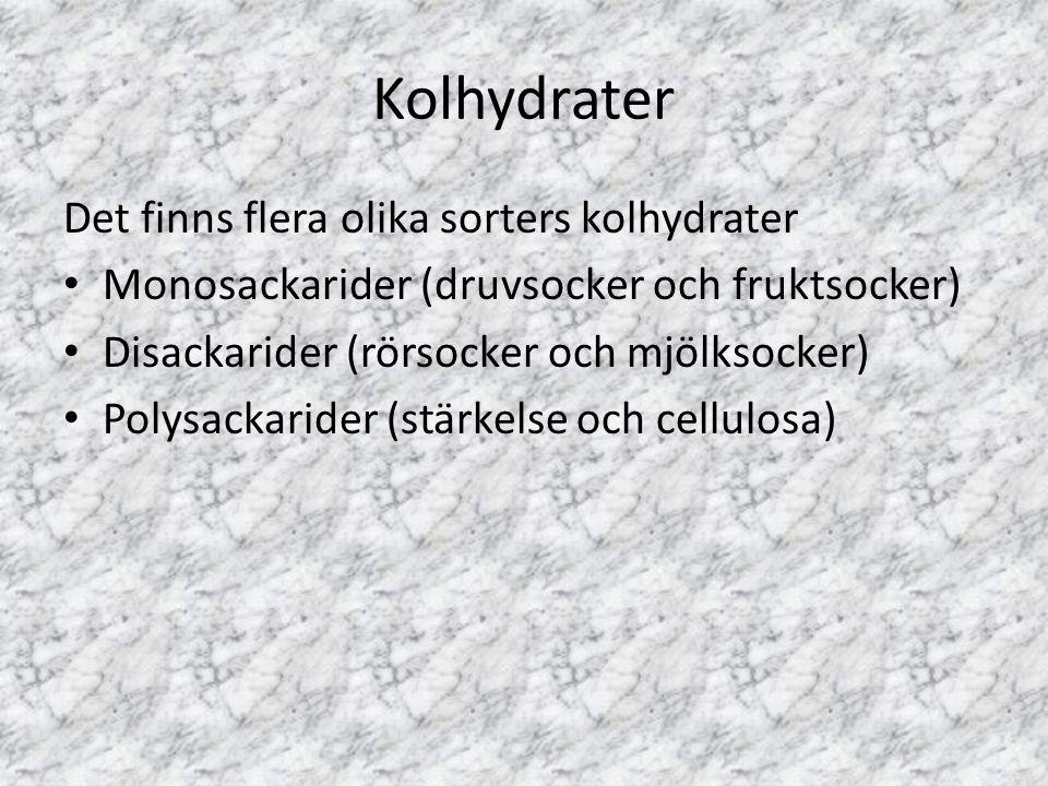 Kolhydrater Det finns flera olika sorters kolhydrater
