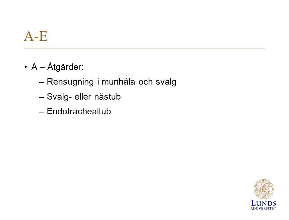 A-E A – Åtgärder: Rensugning i munhåla och svalg Svalg- eller nästub
