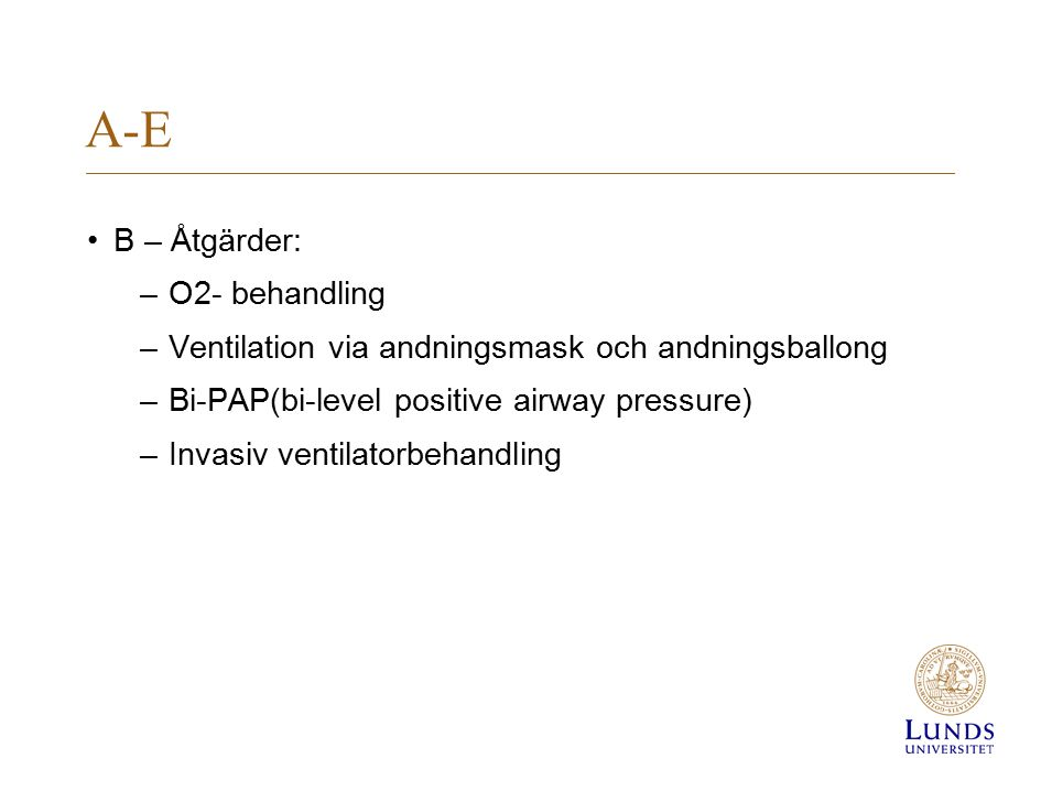 A-E B – Åtgärder: O2- behandling