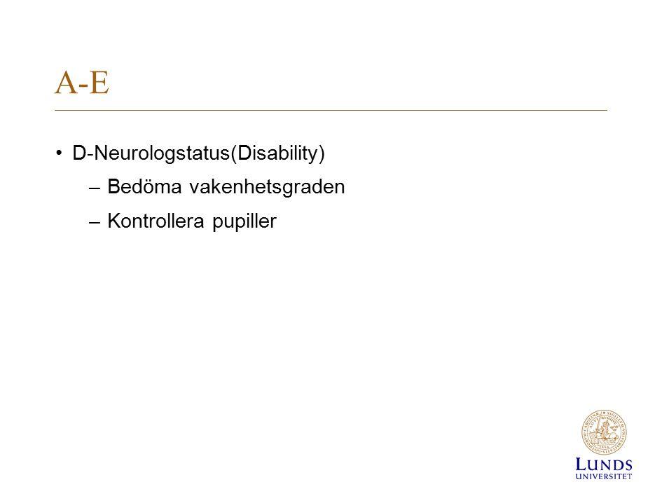 A-E D-Neurologstatus(Disability) Bedöma vakenhetsgraden