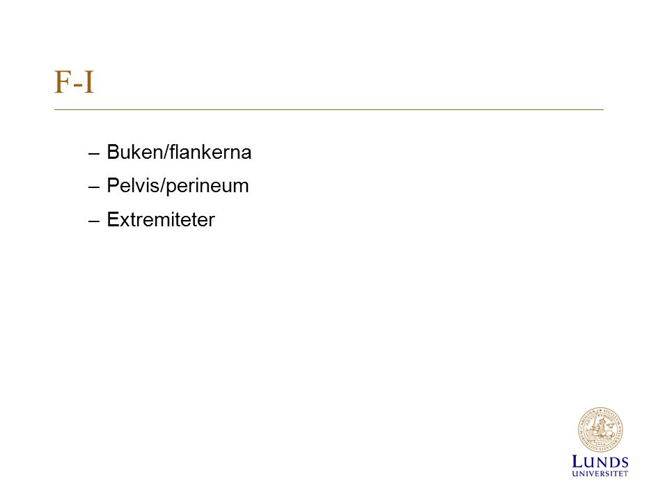 F-I Buken/flankerna Pelvis/perineum Extremiteter
