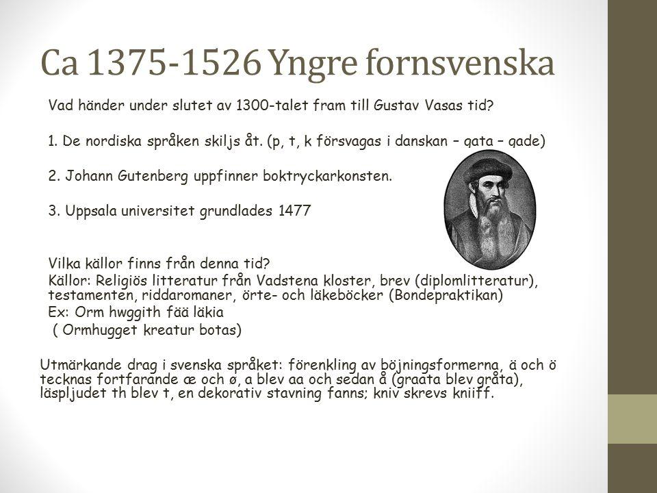 Ca 1375-1526 Yngre fornsvenska
