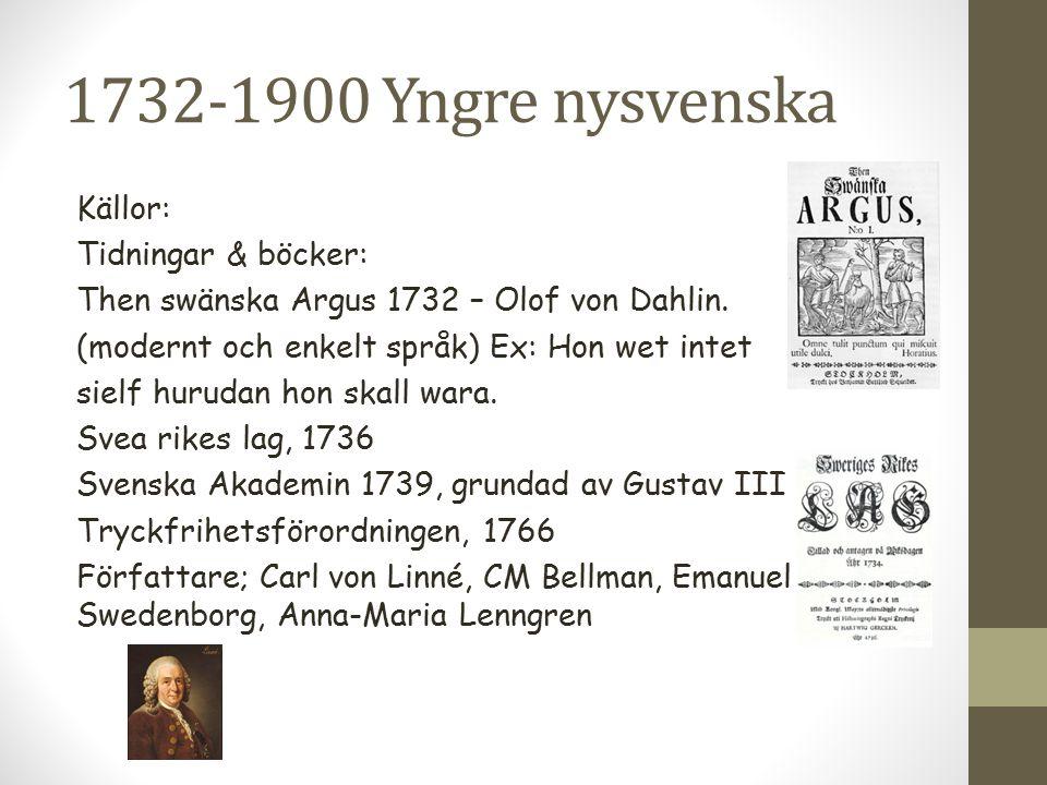 1732-1900 Yngre nysvenska Källor: Tidningar & böcker: