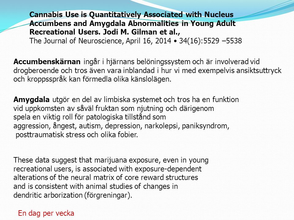 Cannabis Use is Quantitatively Associated with Nucleus