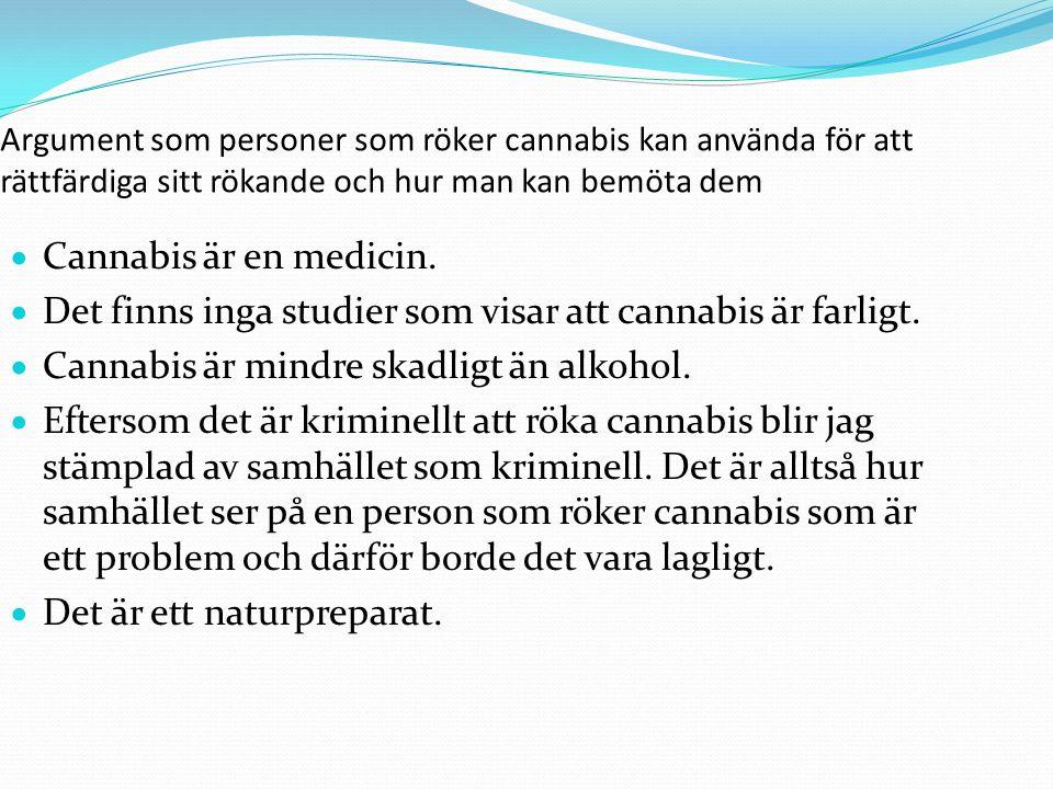 Det finns inga studier som visar att cannabis är farligt.