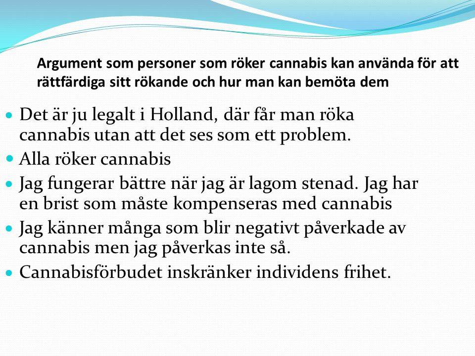 Cannabisförbudet inskränker individens frihet.