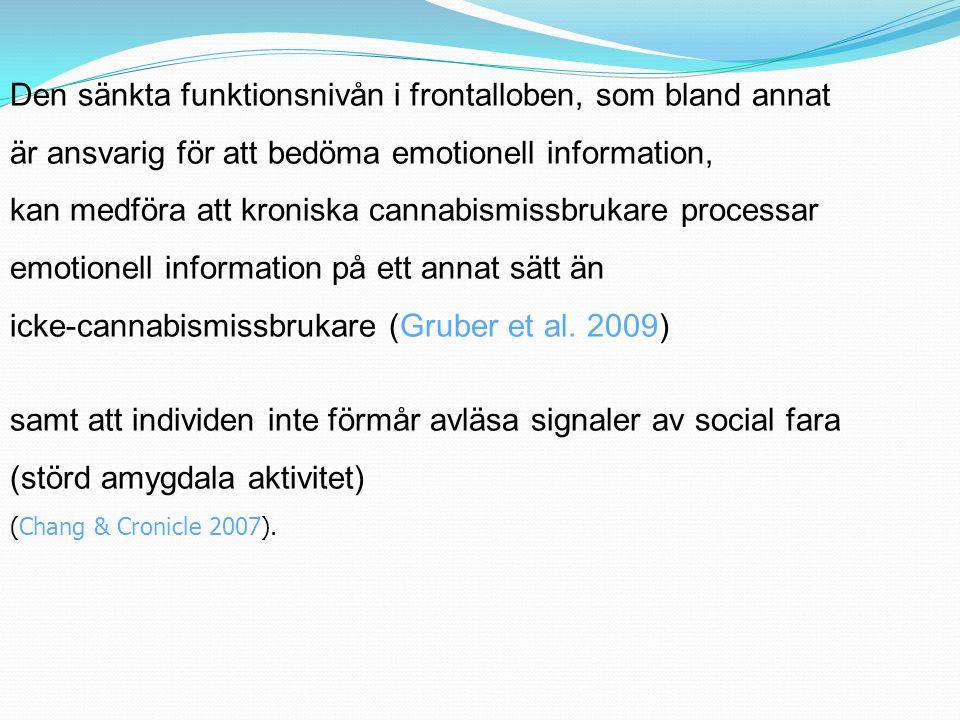 Den sänkta funktionsnivån i frontalloben, som bland annat