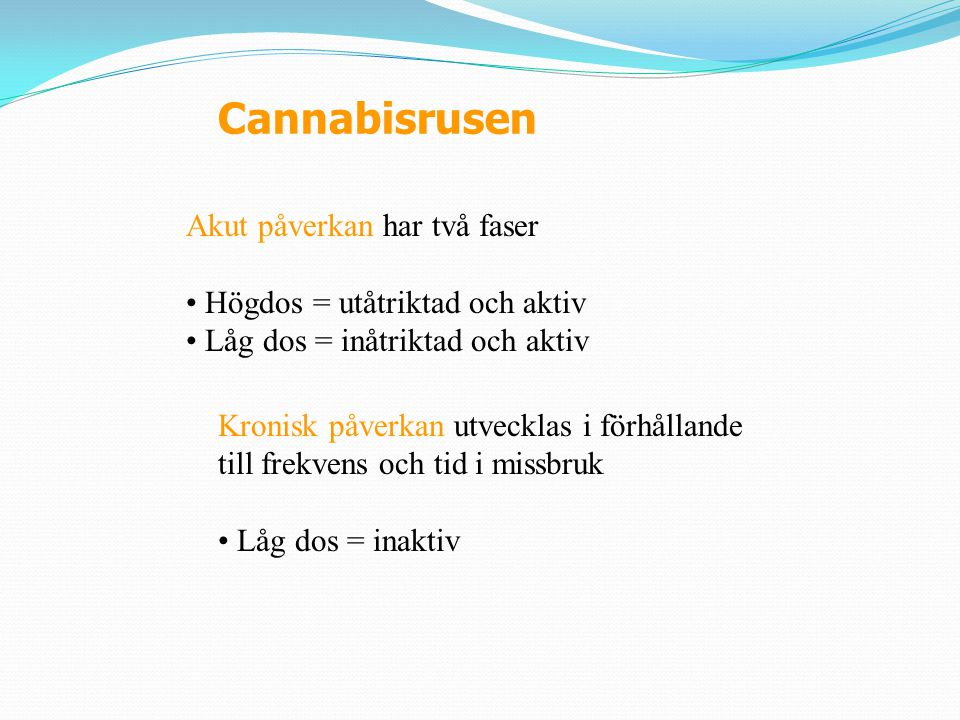 Cannabisrusen Akut påverkan har två faser