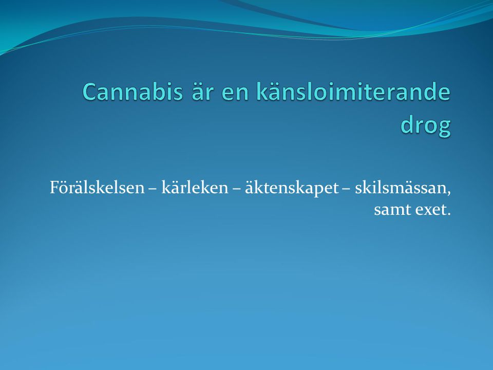 Cannabis är en känsloimiterande drog