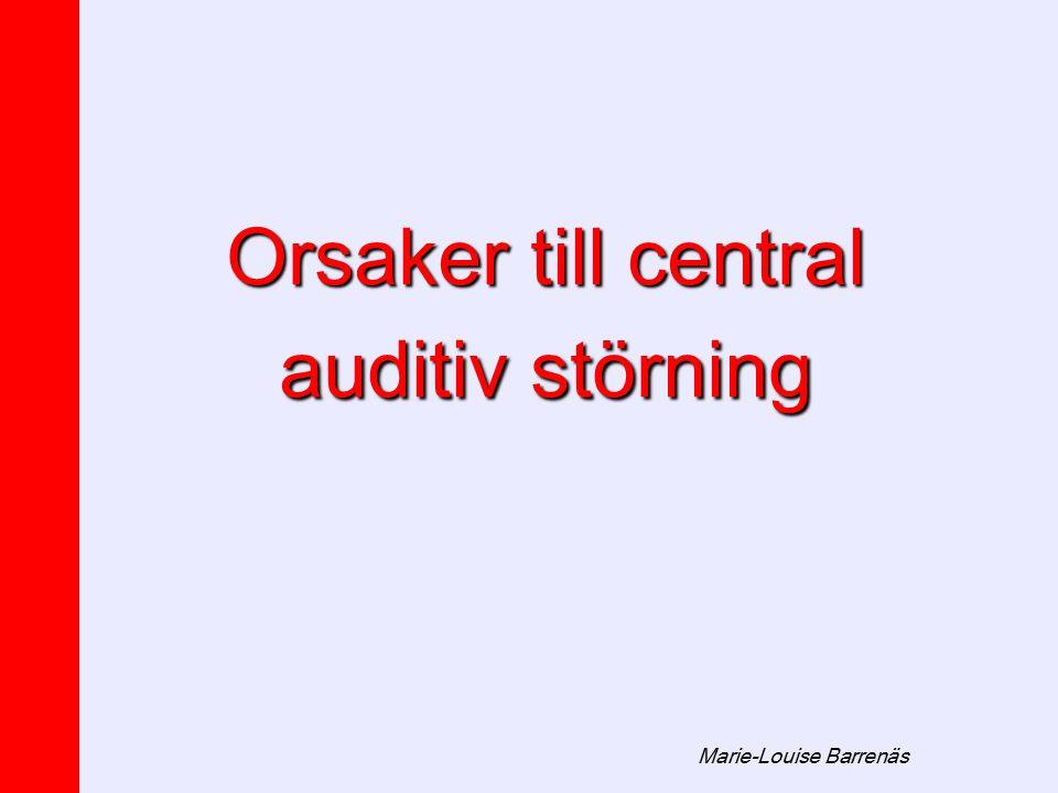 Orsaker till central auditiv störning