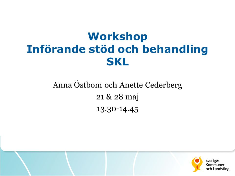Workshop Införande stöd och behandling SKL