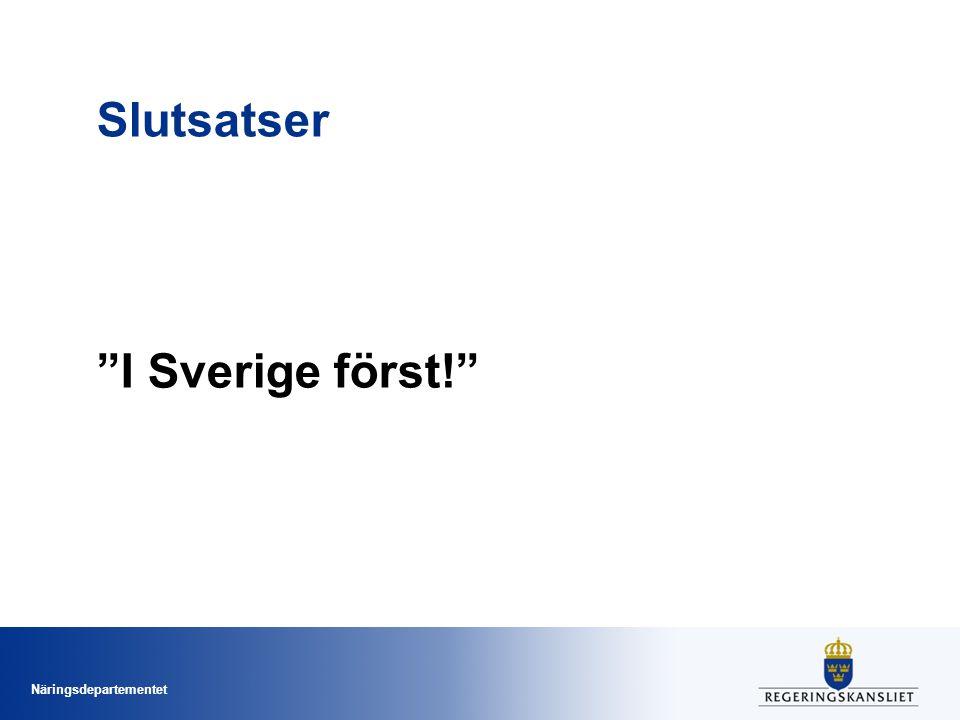 Slutsatser I Sverige först!