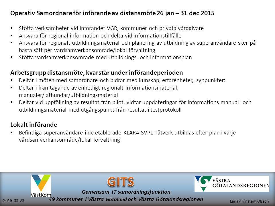Operativ Samordnare för införande av distansmöte 26 jan – 31 dec 2015