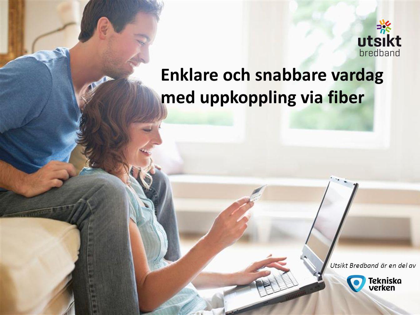 Enklare och snabbare vardag med uppkoppling via fiber