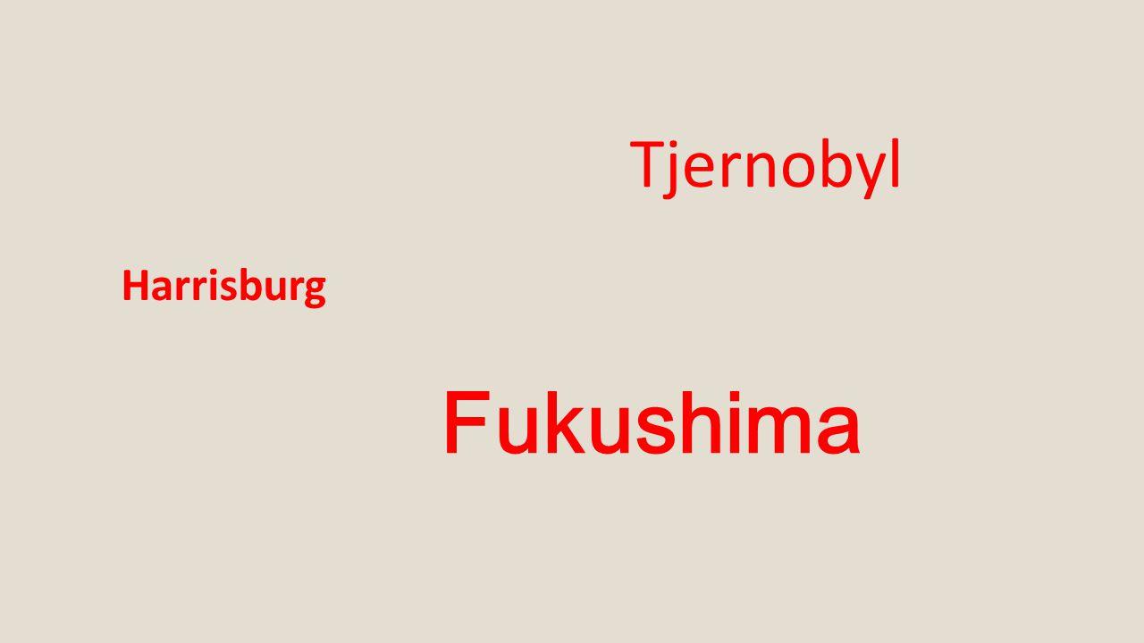 Tjernobyl Harrisburg Fukushima