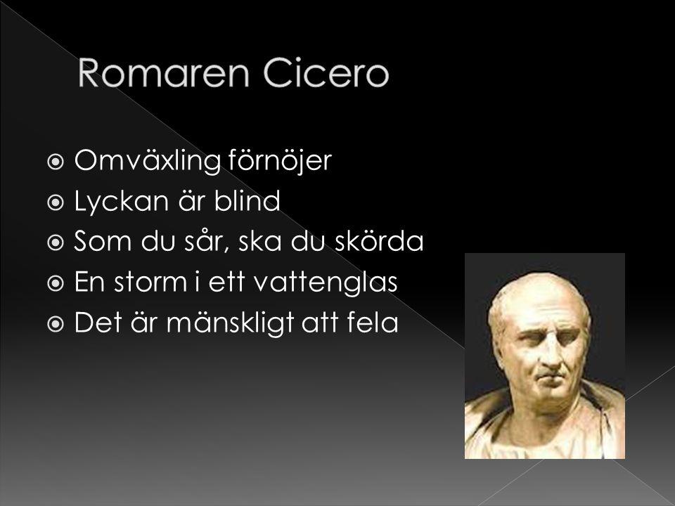 Romaren Cicero Omväxling förnöjer Lyckan är blind