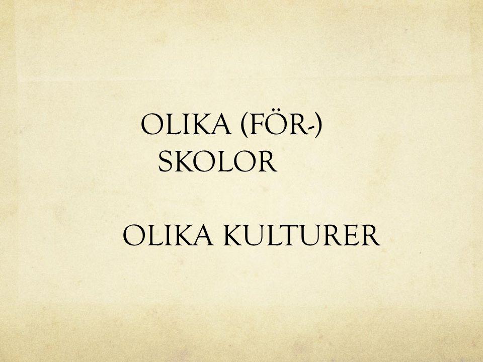 OLIKA (FÖR-) SKOLOR OLIKA KULTURER