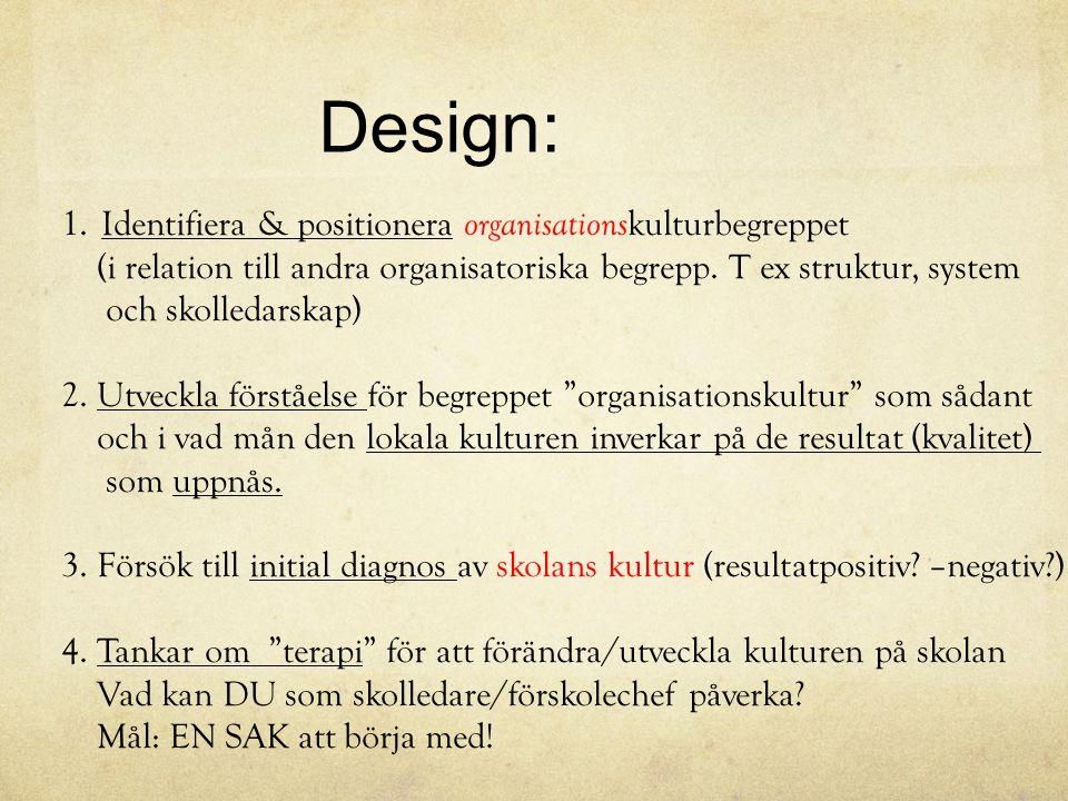 Design: Identifiera & positionera organisationskulturbegreppet