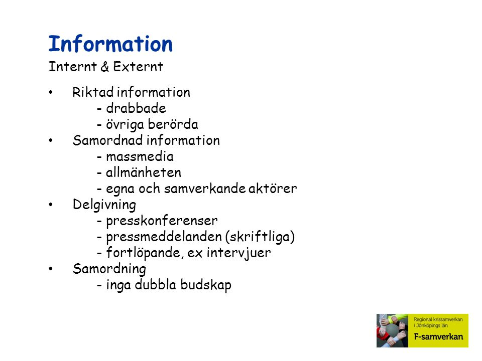 Information Internt & Externt Riktad information - drabbade