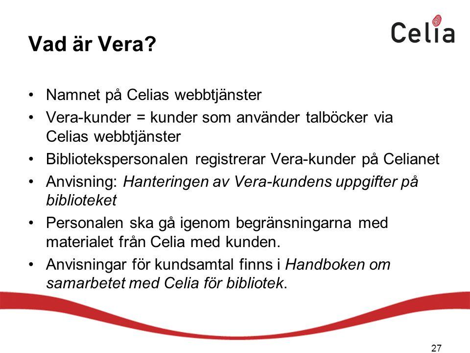 Vad är Vera Namnet på Celias webbtjänster