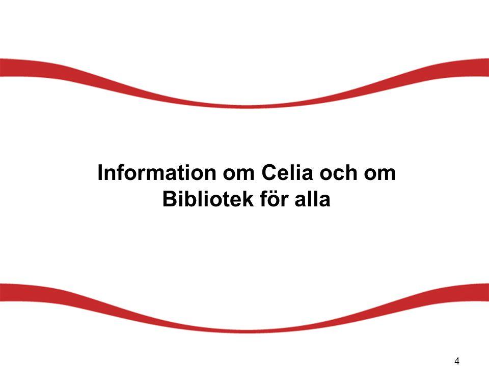 Information om Celia och om Bibliotek för alla