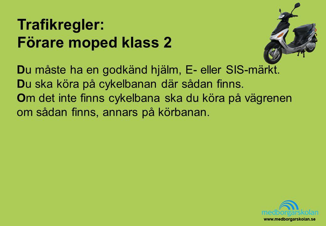 Trafikregler: Förare moped klass 2