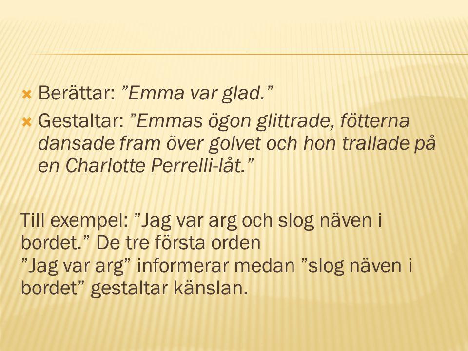Berättar: Emma var glad.