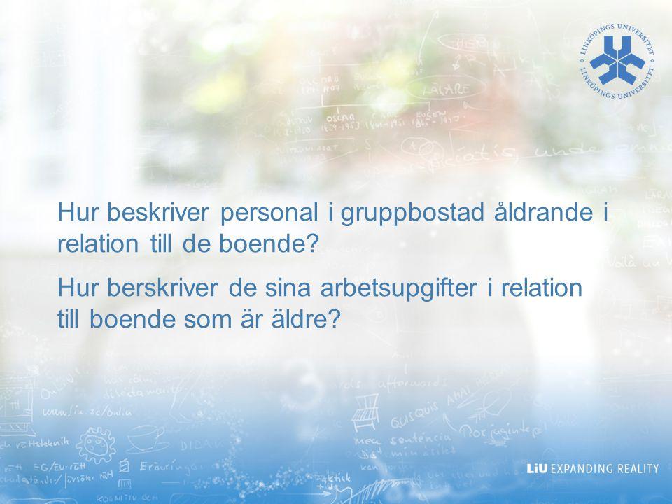 2017-04-18 Hur beskriver personal i gruppbostad åldrande i relation till de boende