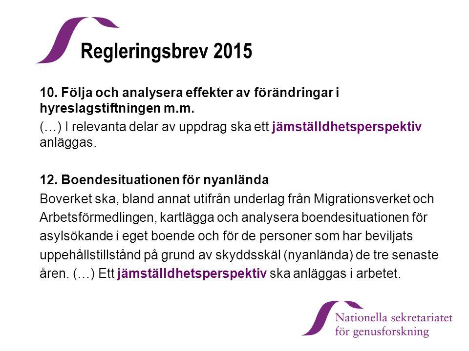 Regleringsbrev 2015 10. Följa och analysera effekter av förändringar i hyreslagstiftningen m.m.