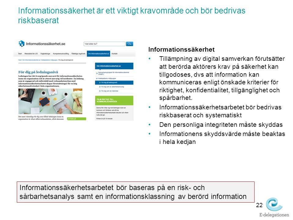 Informationssäkerhet är ett viktigt kravområde och bör bedrivas riskbaserat