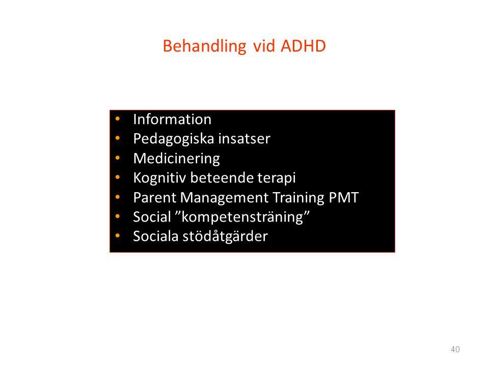 Behandling vid ADHD Information Pedagogiska insatser Medicinering
