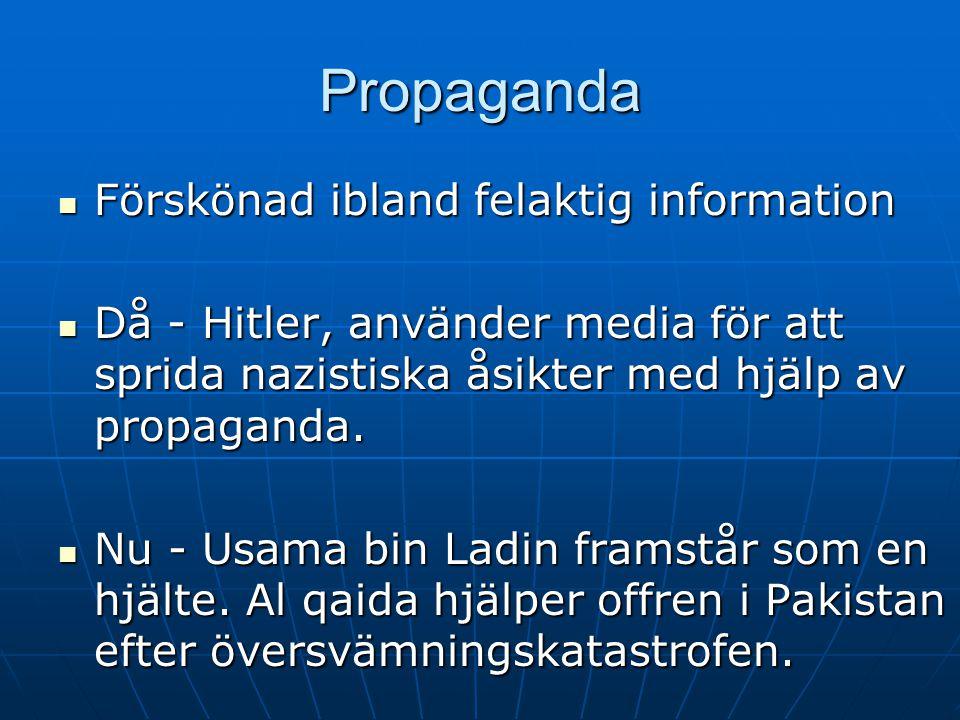 Propaganda Förskönad ibland felaktig information