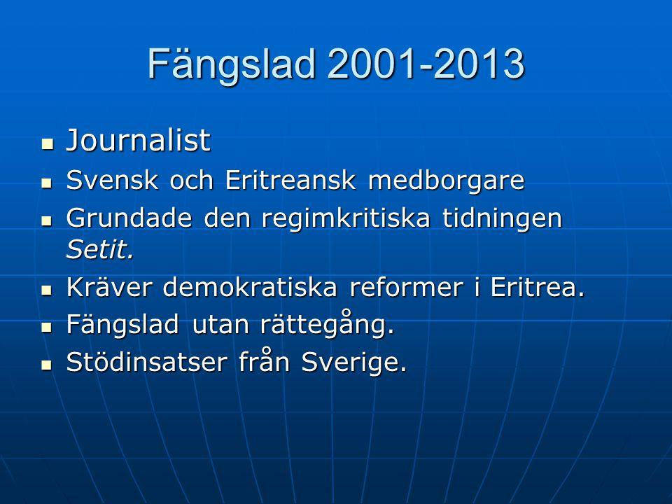 Fängslad 2001-2013 Journalist Svensk och Eritreansk medborgare
