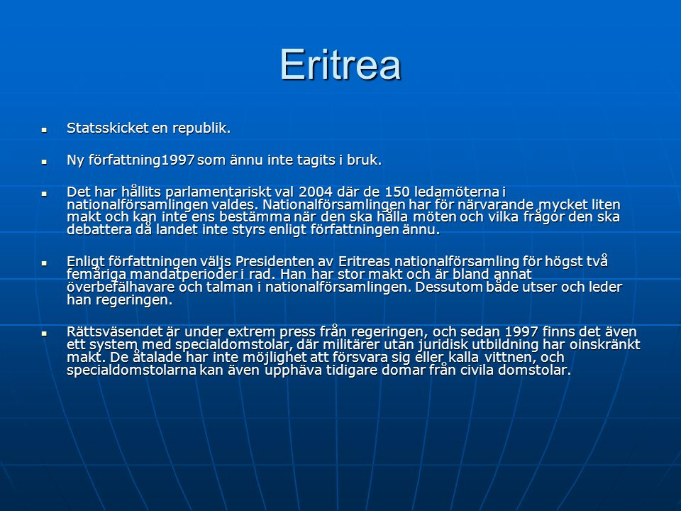 Eritrea Statsskicket en republik.