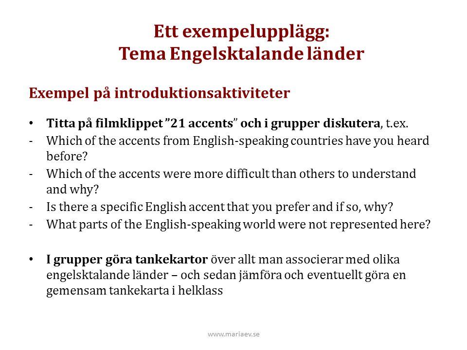 Ett exempelupplägg: Tema Engelsktalande länder