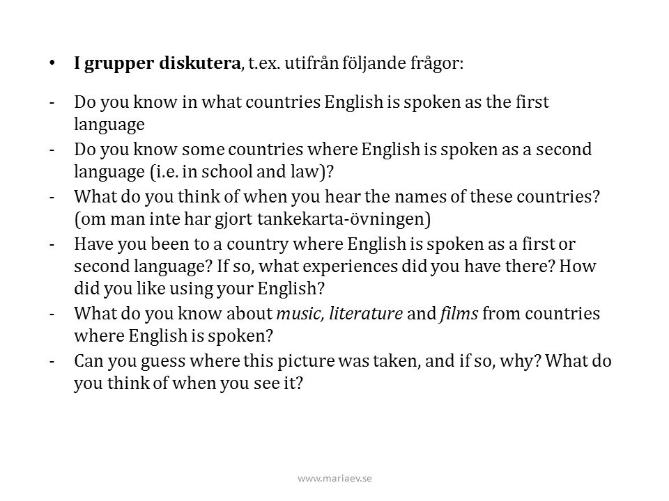 I grupper diskutera, t.ex. utifrån följande frågor: