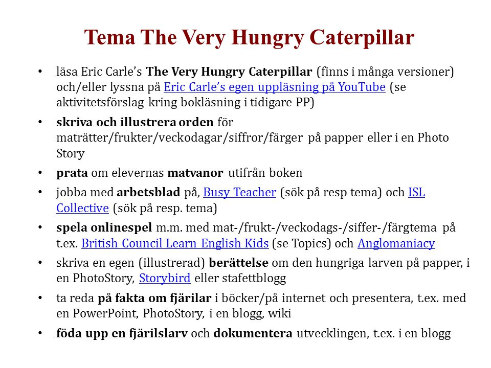 Tema The Very Hungry Caterpillar