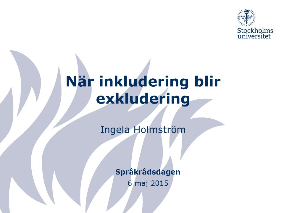 När inkludering blir exkludering Ingela Holmström