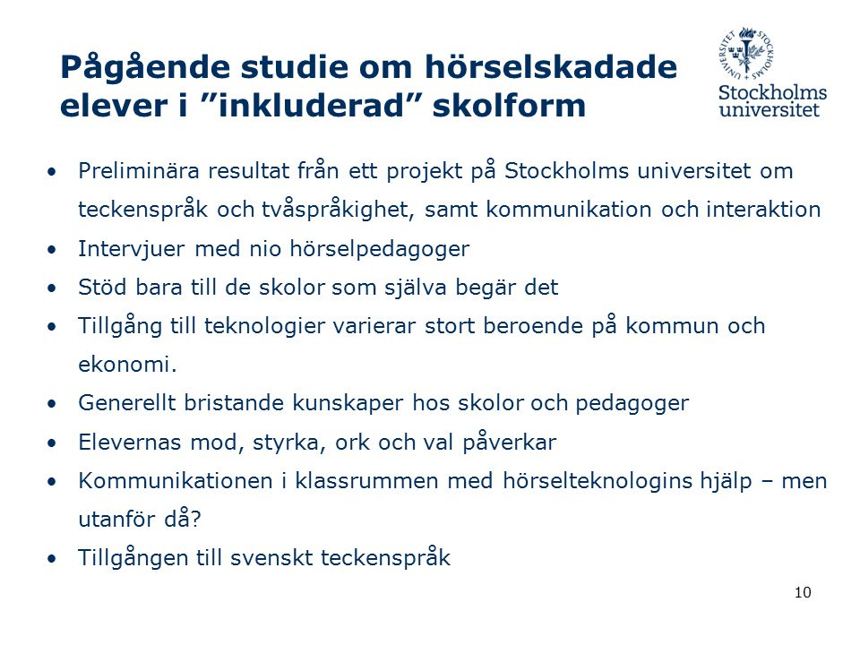 Pågående studie om hörselskadade elever i inkluderad skolform