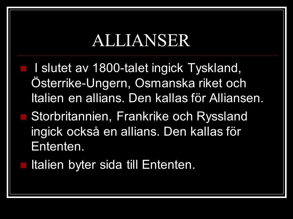 ALLIANSER I slutet av 1800-talet ingick Tyskland, Österrike-Ungern, Osmanska riket och Italien en allians. Den kallas för Alliansen.
