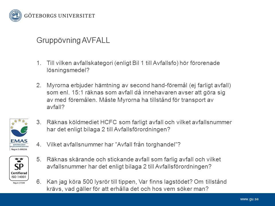 10-08-30 Gruppövning AVFALL. Till vilken avfallskategori (enligt Bil 1 till Avfallsfo) hör förorenade lösningsmedel