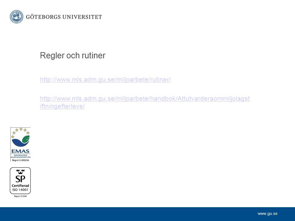 Regler och rutiner http://www.mls.adm.gu.se/miljoarbete/rutiner/