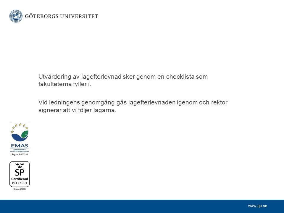 10-08-30 Utvärdering av lagefterlevnad sker genom en checklista som fakulteterna fyller i.